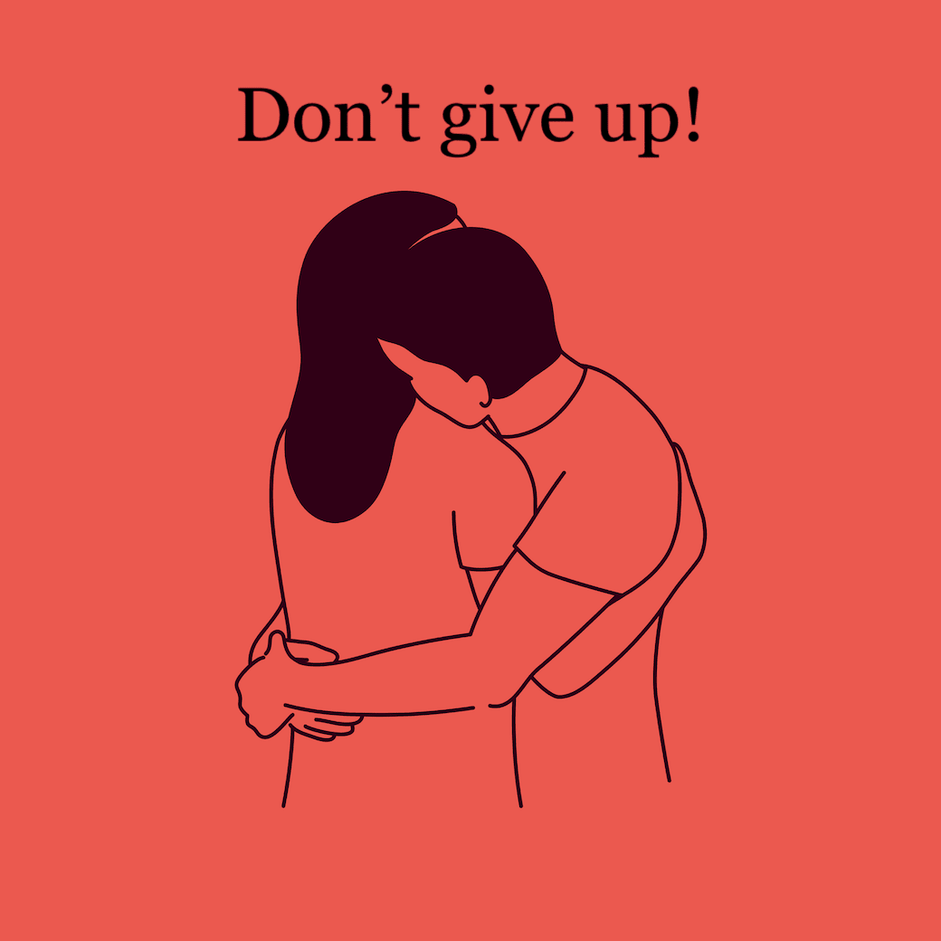 Illustration of a couple hugging with the words, don't give up