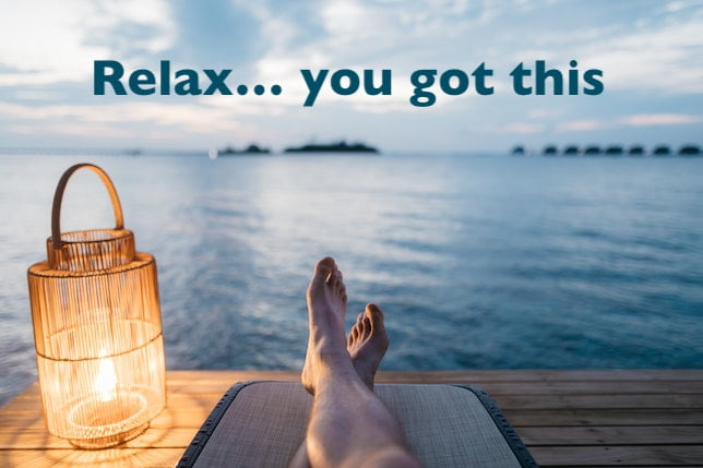 Relaxing sea view, with words: relax, you got this