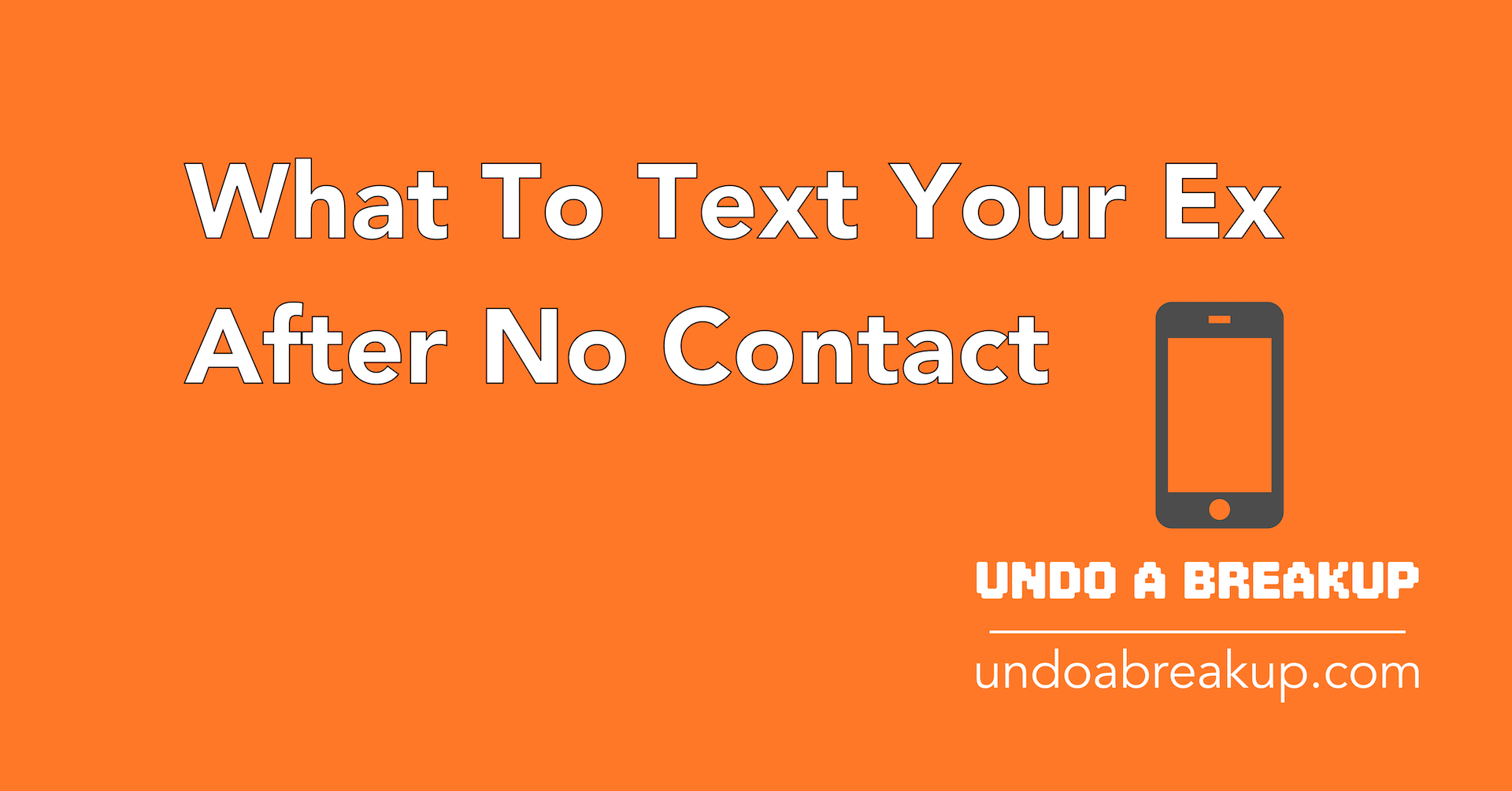 What To Text Your Ex After No Contact: Four Rules To Follow